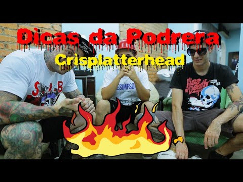 Dicas da Podrera - Crisplatterhead (Bandanos) - S02E08