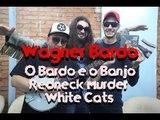 Meninos da Podrera - Wagner Bardo (O Bardo e o Banjo, Redneck Murder, White Cats) - SE02E28