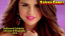 Selena Gomez Lifestyle, Biography,Net Worth,House,Cars,Boyfriends,Family [ Hollywood Celebrity Lifestyle 2018]