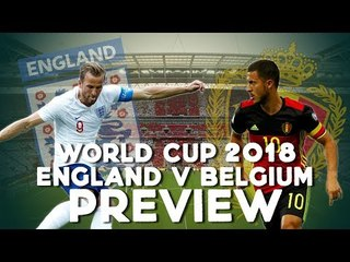 England vs Belgium   World Cup 2018   Match Preview