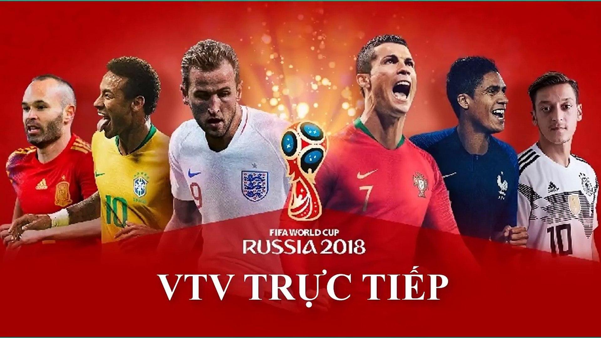 Lịch phát sóng trực tiếp World Cup 2018 trên VTV3, VTV2 và VTV6