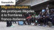 Migrants expulsés : des pratiques illégales à la frontière franco-italienne