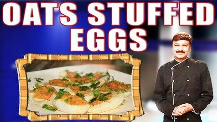 OATS STUFFED EGGS II ओट्स और सब्ज़ियों से बने भरवाँ अंडे  II BY CHEF PIYUSH SHRIVASTAVA II