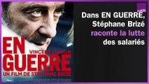 Comment aiguiser votre regard politique avec Stéphane Brizé