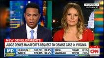 Judge Denies MANAFORT'S Request to Dismiss Case in VIRGINIA. #NEWDEVELOPMENTS #News #FoxNews #CNN.