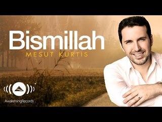 Mesut Kurtis - Bismillah (Turkish) | Official Audio
