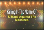 Rage Against The Machines Killing In The Name Karaoke Version