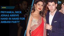 Priyanka Chopra and Nick Jonas arrive hand in hand for Ambani party