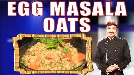 EGG MASALA OATS II अंडे और सब्ज़ियों से बना स्वादिष्ट मसालेदार ओट्स II BY CHEF PIYUSH SHRIVASTAVA II