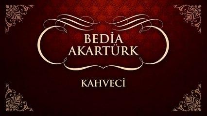Bedia Akartürk - Kahveci