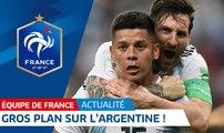 Equipe de France : gros plan sur l'Argentine I FFF 2018