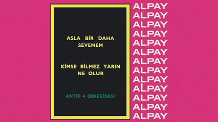 Alpay & Antik 4 Orkestrası - Asla Bir Daha Sevemem (45'lik)