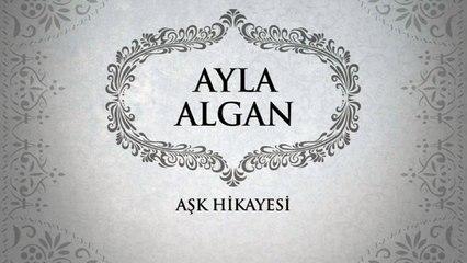 Ayla Algan - Aşk Hikayesi (45'lik)