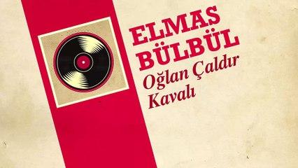 Elmas Bülbül - Oğlan Çaldır Kavalı (45'lik)