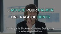 La solution contre la rage de dents