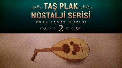 Taş Plak Nostalji Serisi 2 (Türk Sanat Müziği) (Full Albüm)