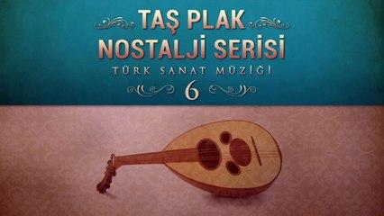 Çeşitli Sanatçılar - Taş Plak Nostalji Serisi 6 (Türk Sanat Müziği)