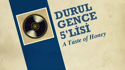 Durul Gence - A Taste Of Honey (45'lik)