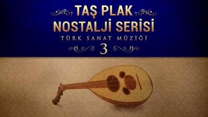 Çeşitli Sanatçılar - Taş Plak Nostalji Serisi, (Türk Sanat Müziği) Vol. 3