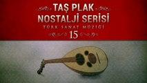 Çeşitli Sanatçılar - Taş Plak Nostalji Serisi 15 (Türk Sanat Müziği)