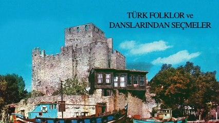 Çeşitli Sanatçılar - Türk Folklor ve Danslarından Seçmeler (Full Albüm)