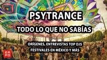 PSYTRANCE: HISTORIA, ENTREVISTAS TOP DJS, FESTIVALES NACIONALES