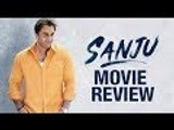 Sanju Movie Review By Bharathi Pradhan   Ranbir Kapoor