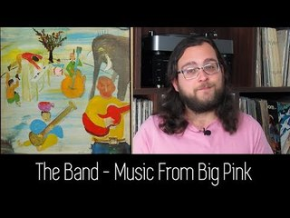 The Band - Music From Big Pink   ALBUM REVIEW