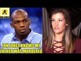 There's a deeper meaning when scumbag Jon Jones says 'Who's Your Daddy?',Miesha on Jones vs Cormier