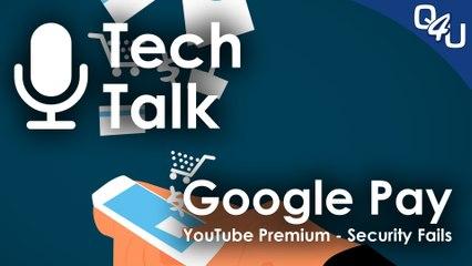 Google Pay, YouTube Premium / Music, Security Fails, Kaspersky - QSO4YOU Tech Talk #5