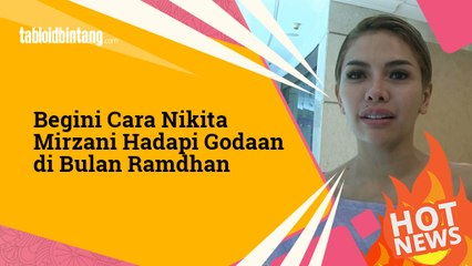 Begini Cara Nikita Mirzani Hadapi Godaan di Bulan Ramdhan