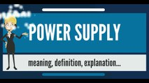 What is POWER SUPPLY? What does POWER SUPPLY mean? POWER SUPPLY meaning, definition & explanation