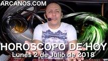 HOROSCOPO DE HOY ARCANOS Lunes 2 de Julio de 2018