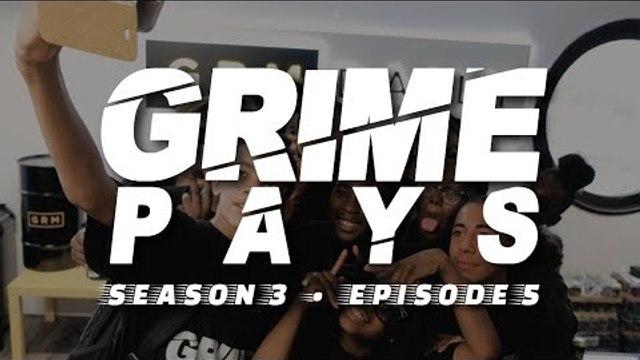 Grime Pays - Season 3 (Episode 5) | GRM Daily