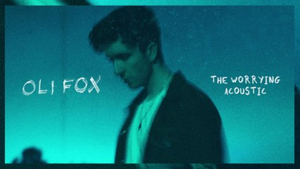 Oli Fox - The Worrying
