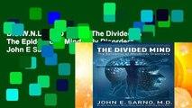 D.O.W.N.L.O.A.D [P.D.F] The Divided Mind: The Epidemic of Mindbody Disorders by John E Sarno