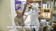 Santé - Soulager l'arthrose : attention danger !