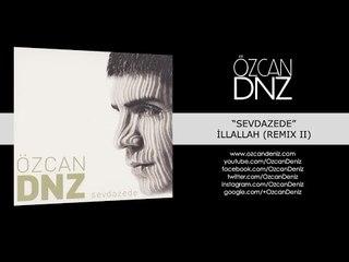 Özcan Deniz - İllallah (Remix II)