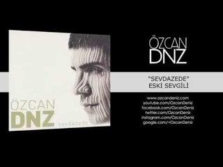 Özcan Deniz - Eski Sevgili