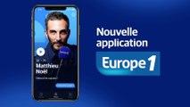 Découvrez la nouvelle application mobile Europe 1