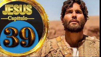 Capitulo 39 JESUS HD Español