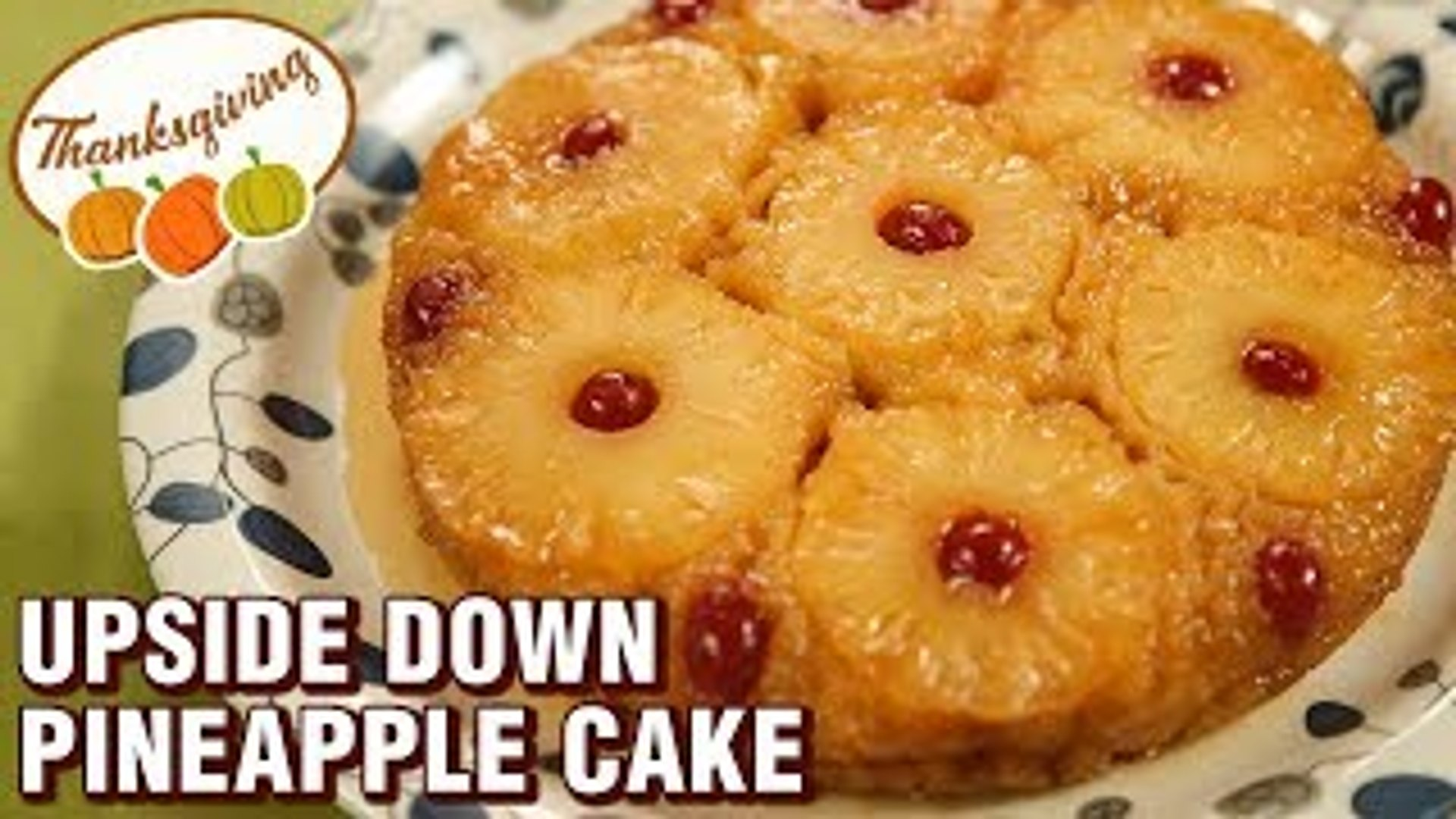 Thanksgiving Special Recipe - Pineapple Upside Down Cake - Easy Fruit Cake - Varun