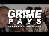 Grime Pays - Season 3 (Episode 3) | GRM Daily