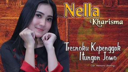 Nella Kharisma ~ Tresnoku Kepenggak Itungan Jowo   |   Official Video