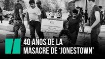 40 años de la masacre de Jonestown