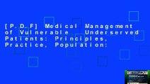 [P.D.F] Medical Management of Vulnerable   Underserved Patients: Principles, Practice, Population: