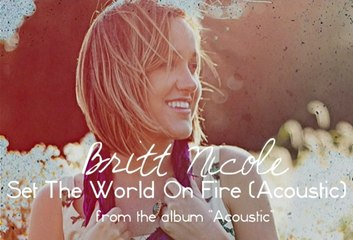 Britt Nicole - Set The World On Fire