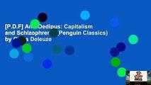 [P.D.F] Anti-Oedipus: Capitalism and Schizophrenia (Penguin Classics) by Gilles Deleuze