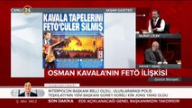 Osman Kavala tapelerini FETÖ'cüler silmiş