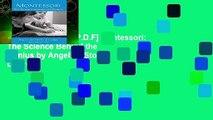 D.O.W.N.L.O.A.D [P.D.F] Montessori: The Science Behind the Genius by Angeline Stoll Lillard